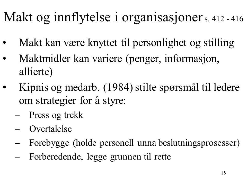 Makt og innflytelse i organisasjoner s. 412 - 416