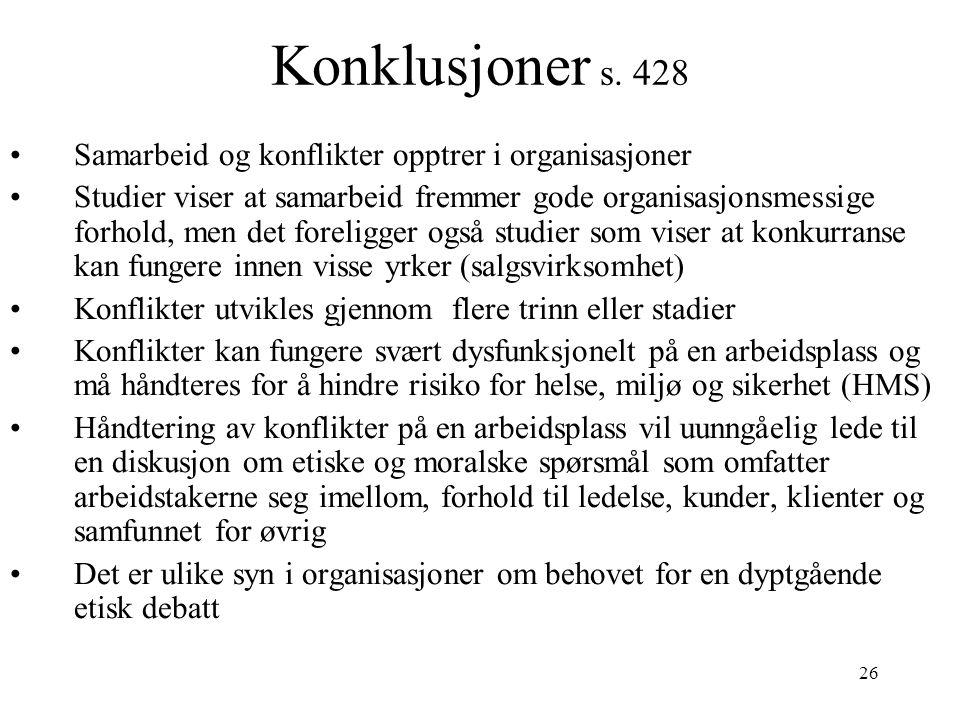 Konklusjoner s. 428 Samarbeid og konflikter opptrer i organisasjoner