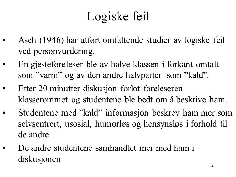 Logiske feil Asch (1946) har utført omfattende studier av logiske feil ved personvurdering.