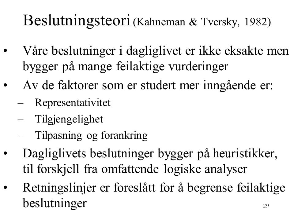 Beslutningsteori (Kahneman & Tversky, 1982)
