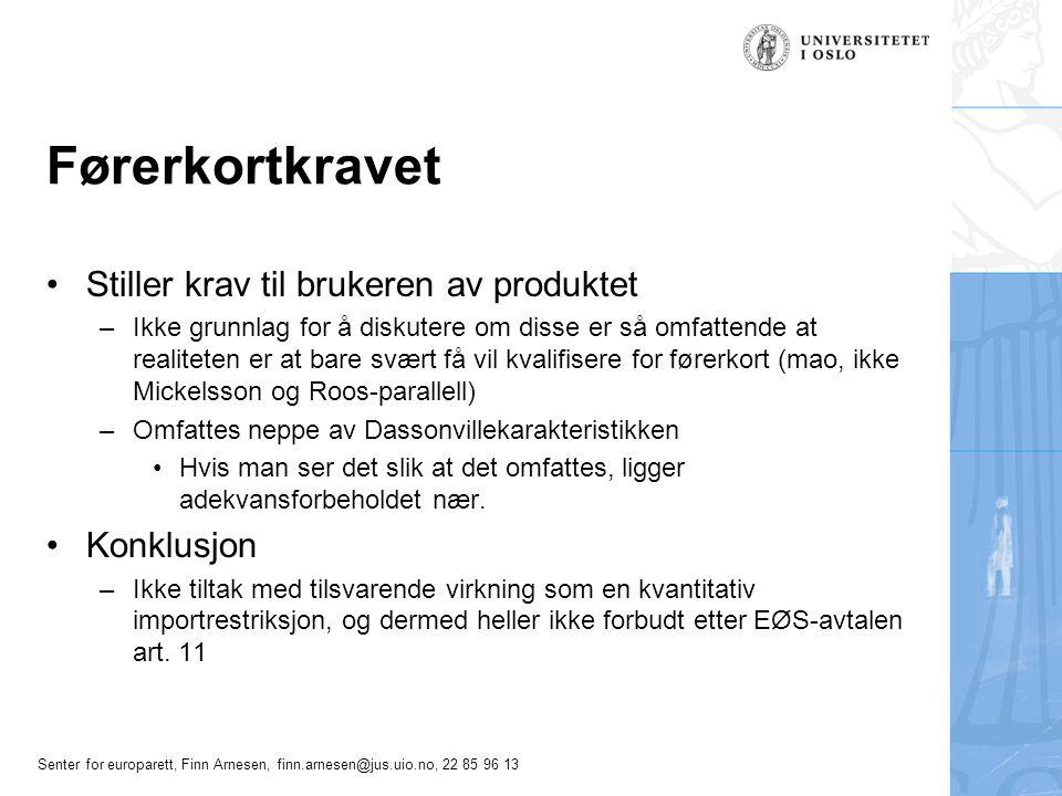 Førerkortkravet Stiller krav til brukeren av produktet Konklusjon