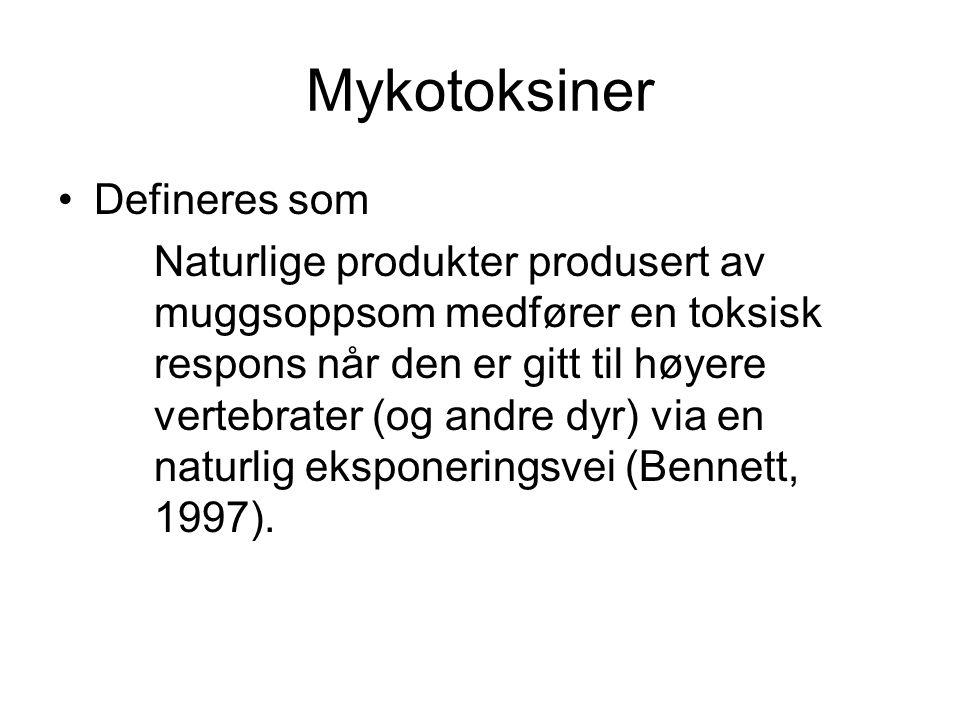 Mykotoksiner Defineres som