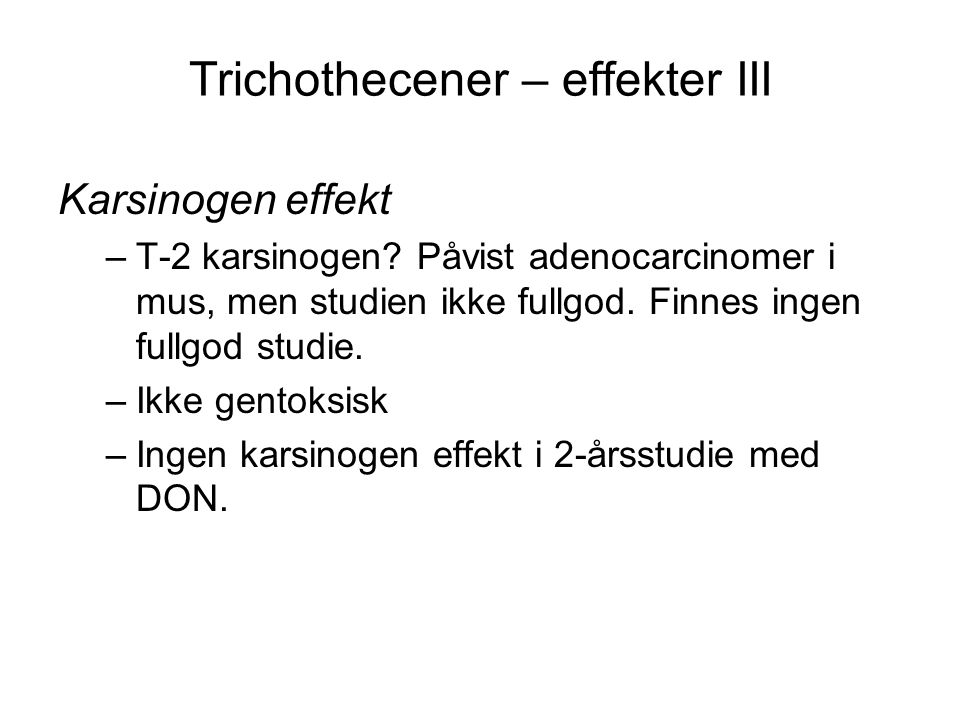 Trichothecener – effekter III