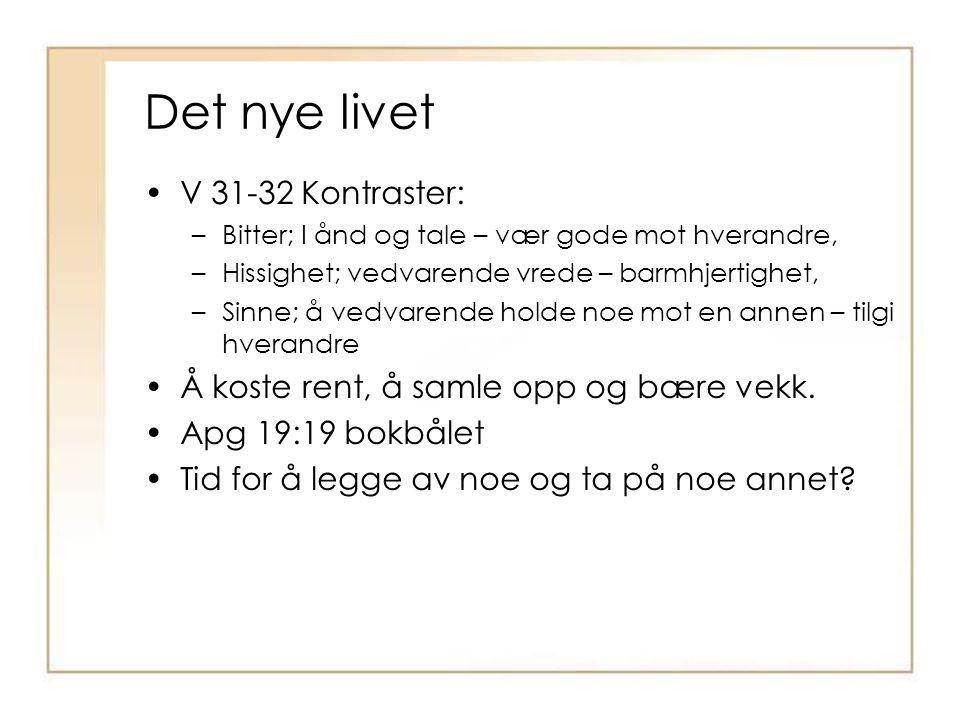 Det nye livet V 31-32 Kontraster: