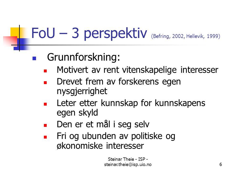 FoU – 3 perspektiv (Befring, 2002, Hellevik, 1999)