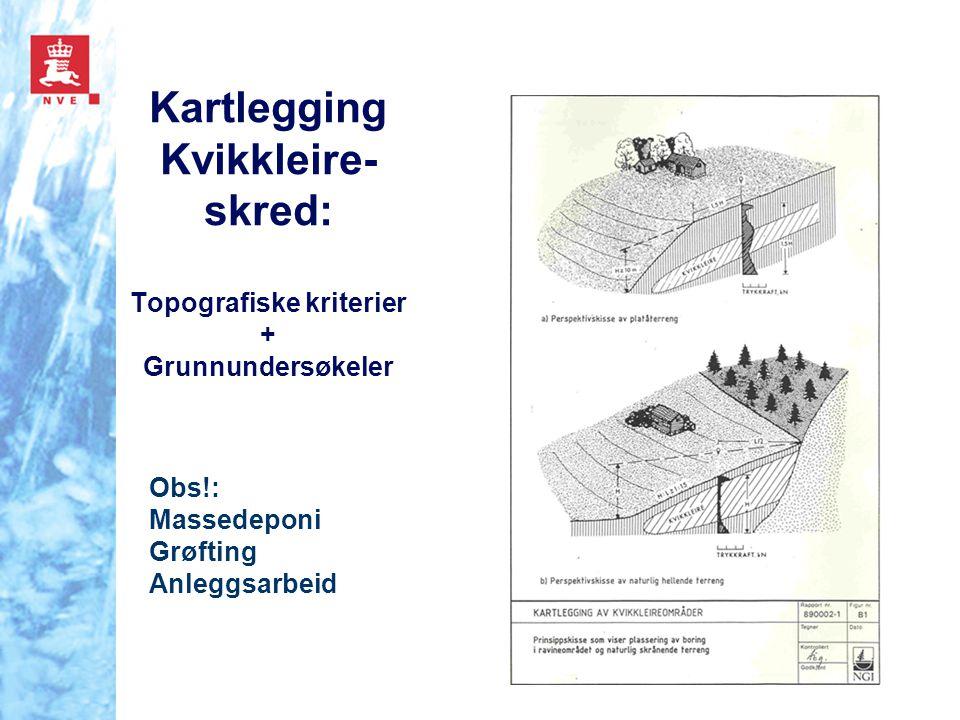 Kartlegging Kvikkleire-skred: Topografiske kriterier + Grunnundersøkeler
