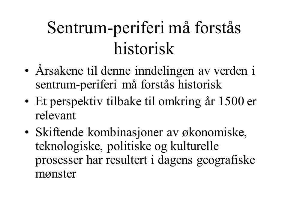 Sentrum-periferi må forstås historisk