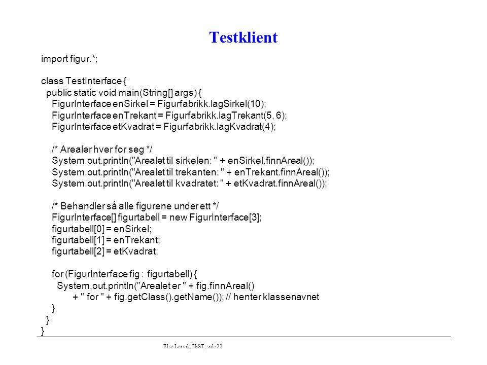 Testklient import figur.*; class TestInterface {