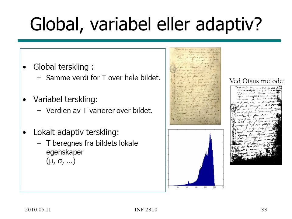 Global, variabel eller adaptiv
