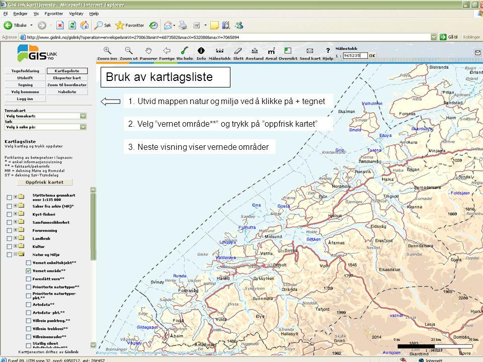 Bruk av kartlagsliste 1. Utvid mappen natur og miljø ved å klikke på + tegnet. 2. Velg vernet område** og trykk på oppfrisk kartet