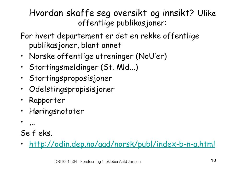 DRI1001 h04 - Forelesning 4. oktober Arild Jansen
