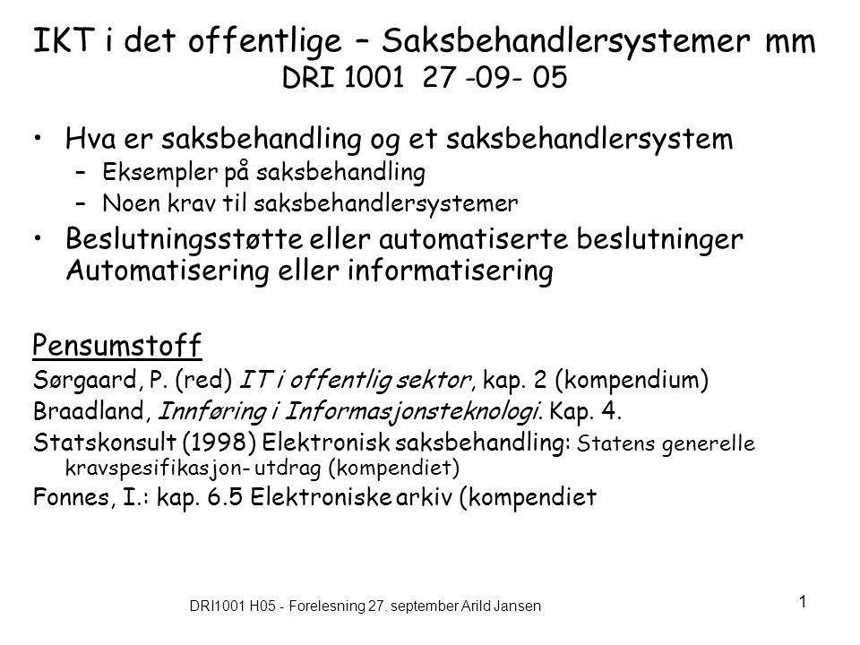 IKT i det offentlige – Saksbehandlersystemer mm DRI 1001 27 -09- 05