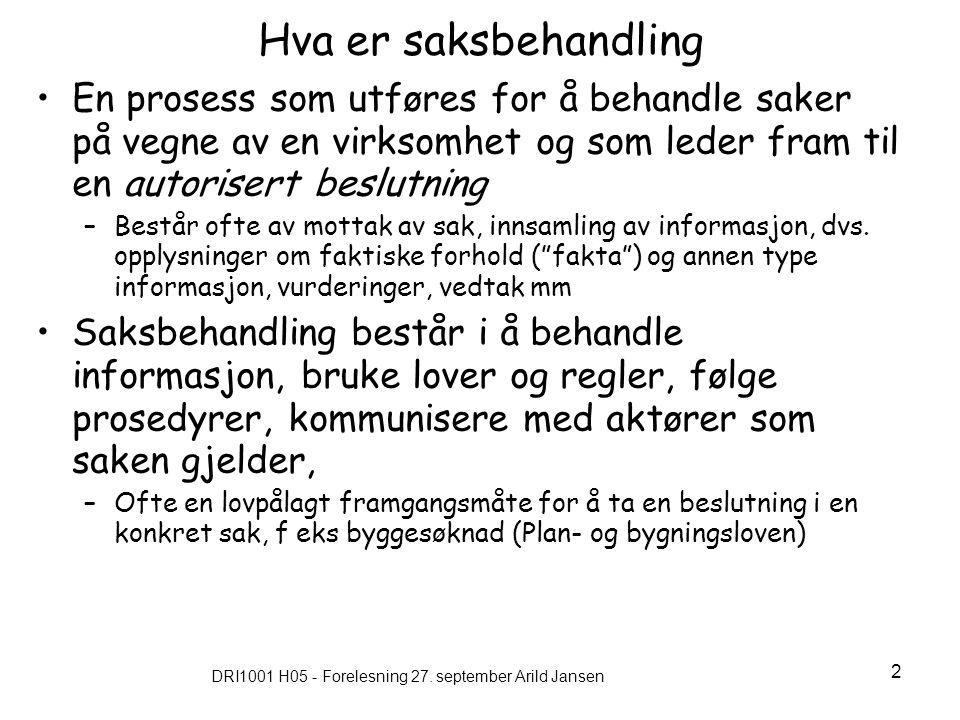 DRI1001 H05 - Forelesning 27. september Arild Jansen