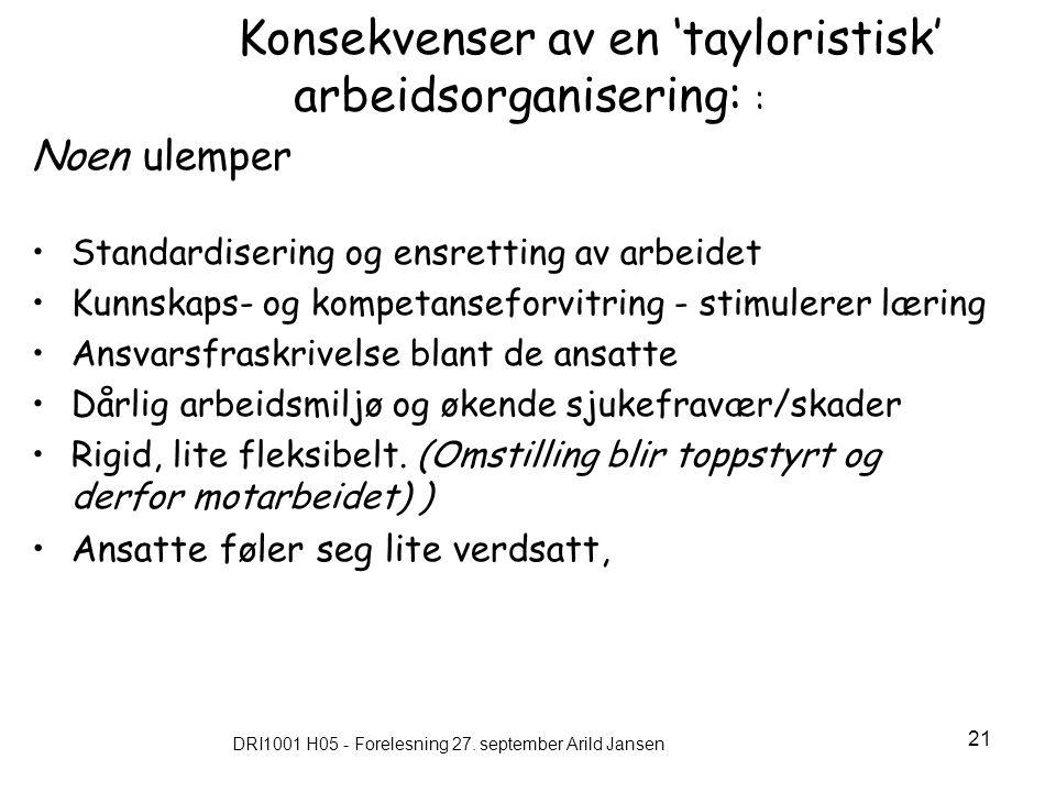 Konsekvenser av en 'tayloristisk' arbeidsorganisering: :