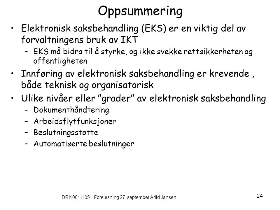 DRI1001 H05 - Forelesning 27. september Arild Jansen