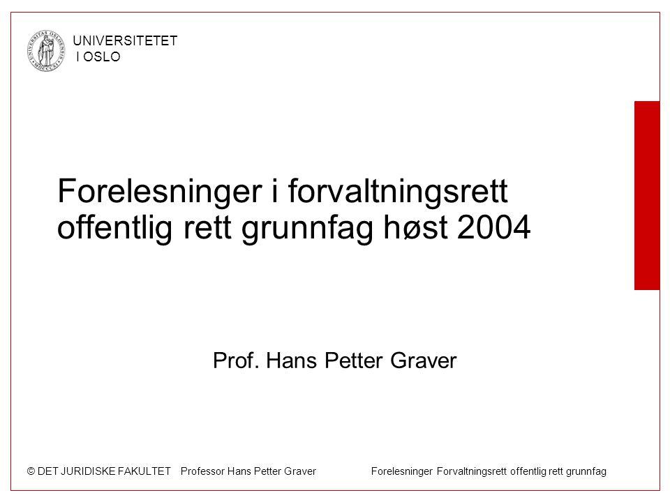 Forelesninger i forvaltningsrett offentlig rett grunnfag høst 2004