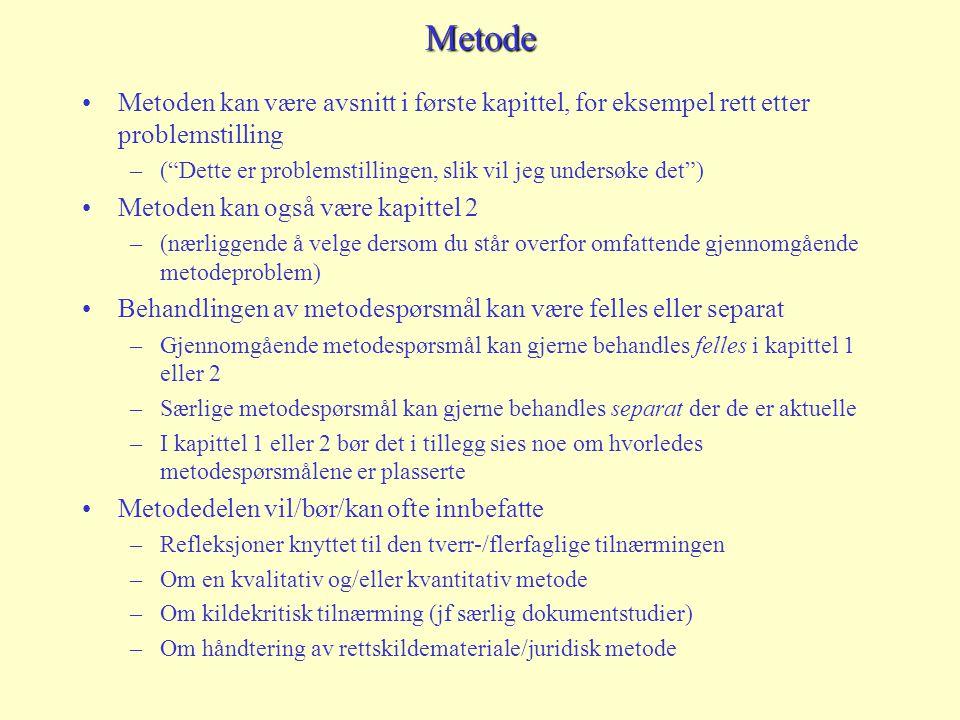 Metode Metoden kan være avsnitt i første kapittel, for eksempel rett etter problemstilling.