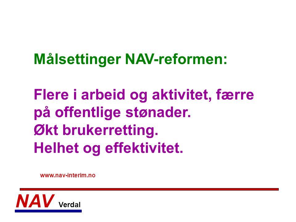 NAV Verdal Målsettinger NAV-reformen: