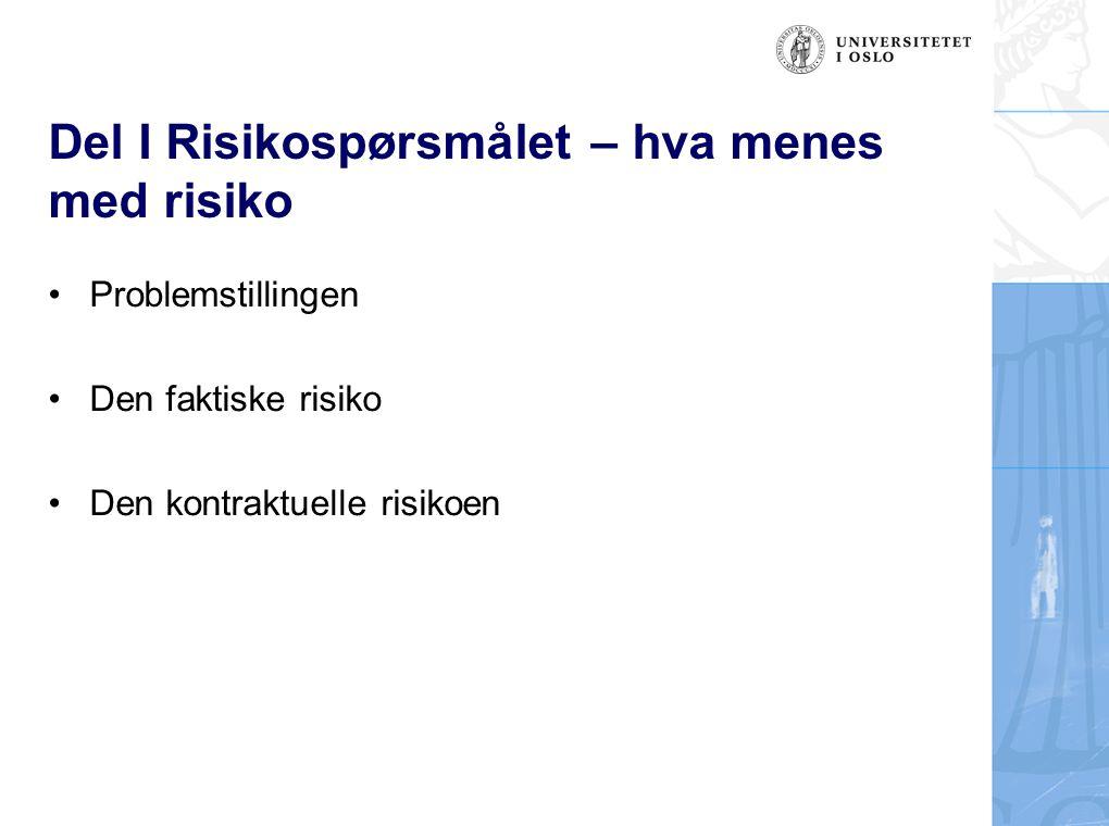 Del I Risikospørsmålet – hva menes med risiko
