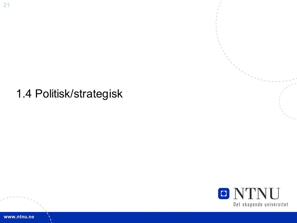 1.4 Politisk/strategisk