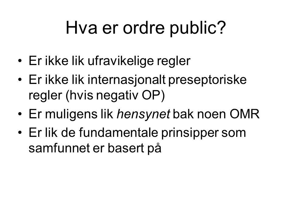 Hva er ordre public Er ikke lik ufravikelige regler