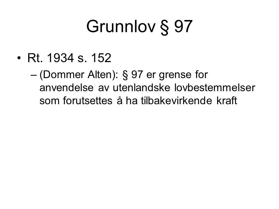 Grunnlov § 97 Rt. 1934 s. 152.