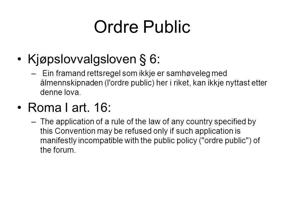 Ordre Public Kjøpslovvalgsloven § 6: Roma I art. 16: