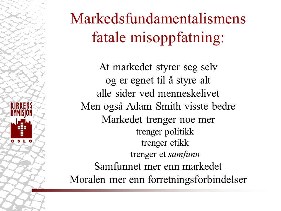 Markedsfundamentalismens fatale misoppfatning: