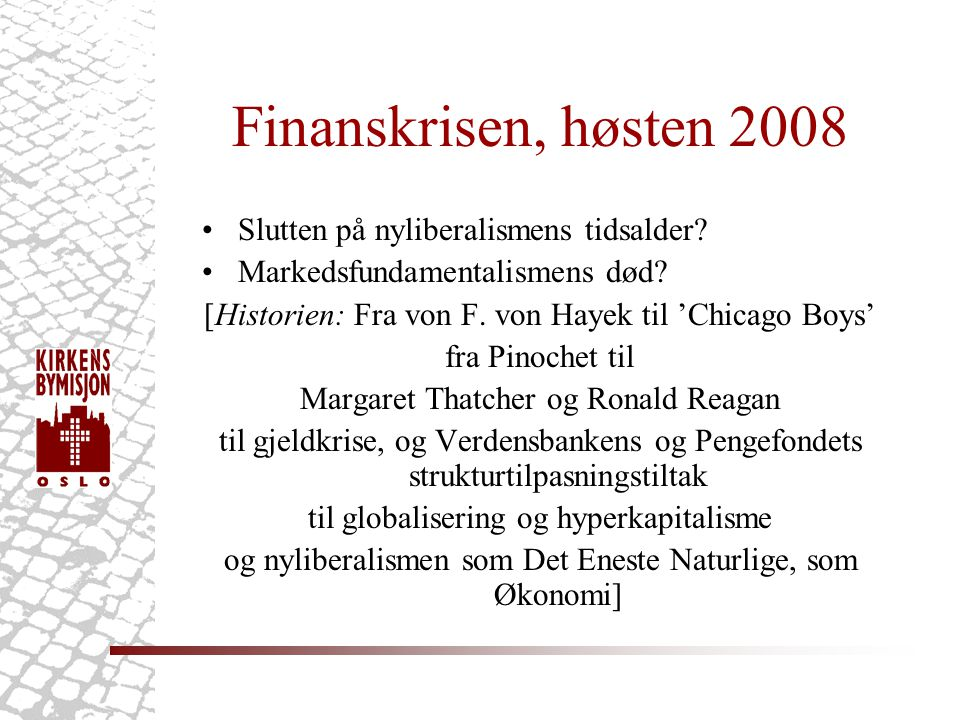 Finanskrisen, høsten 2008 Slutten på nyliberalismens tidsalder