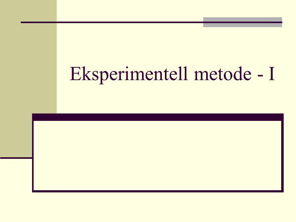 Eksperimentell metode - I