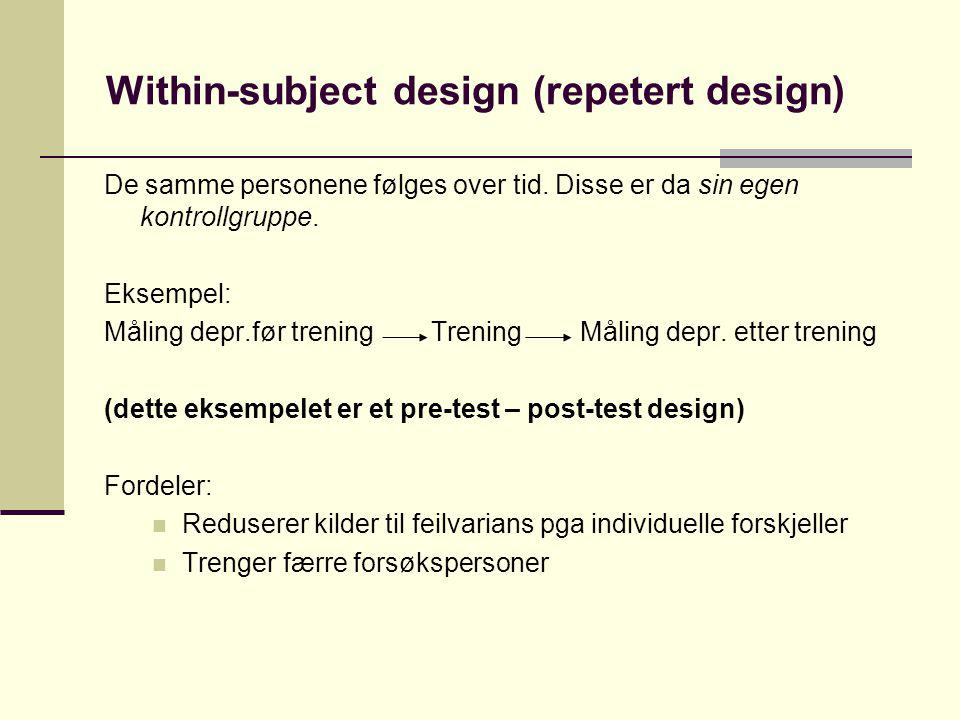 Within-subject design (repetert design)