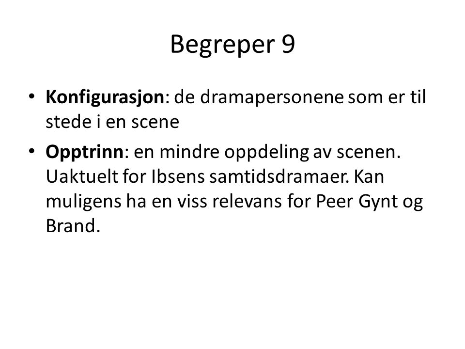 Begreper 9 Konfigurasjon: de dramapersonene som er til stede i en scene.