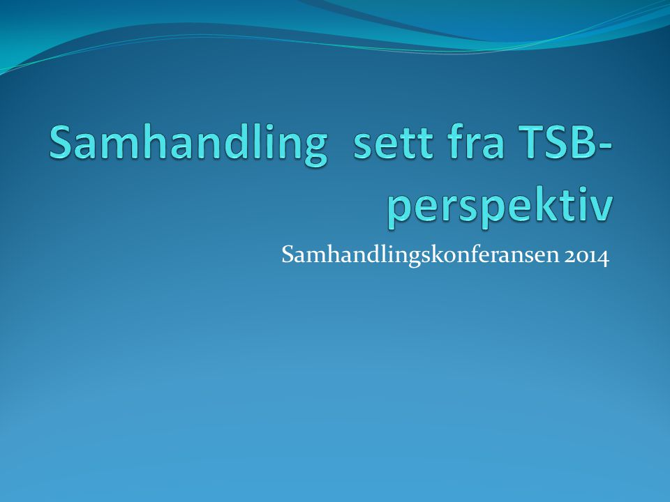 Samhandling sett fra TSB- perspektiv