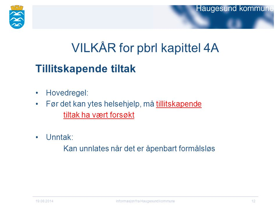 VILKÅR for pbrl kapittel 4A