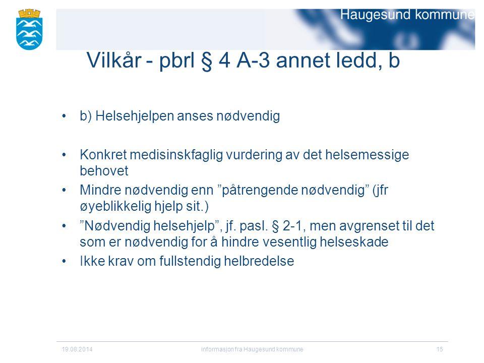 Vilkår - pbrl § 4 A-3 annet ledd, b