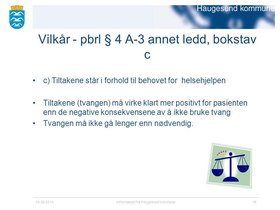 Vilkår - pbrl § 4 A-3 annet ledd, bokstav c