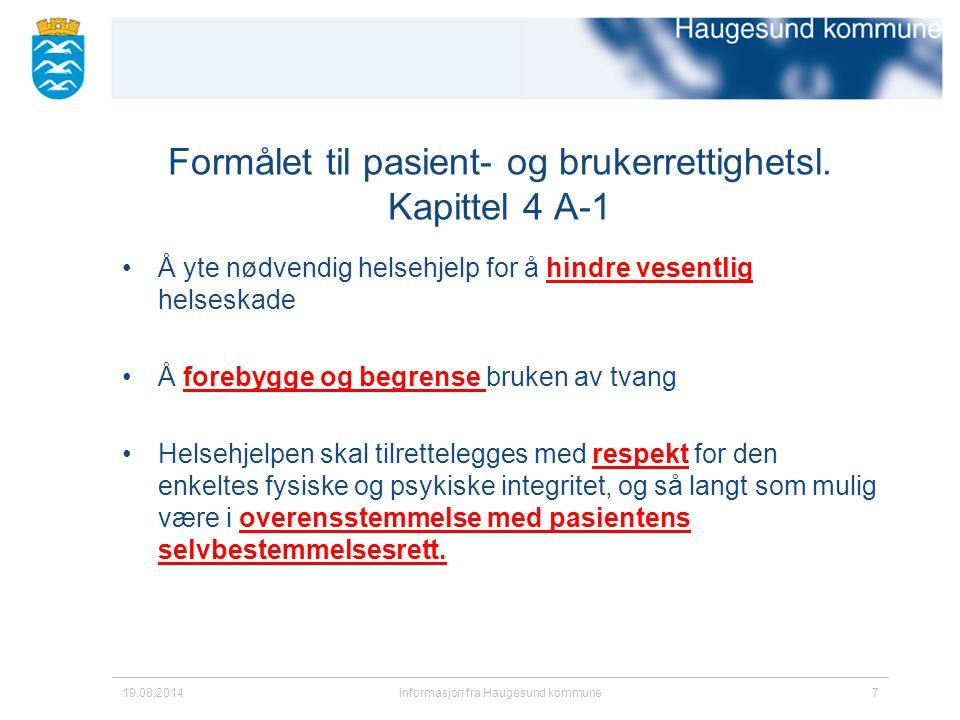 Formålet til pasient- og brukerrettighetsl. Kapittel 4 A-1