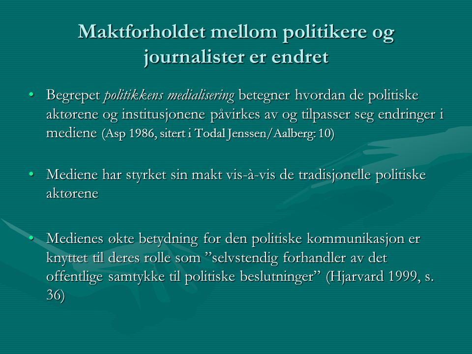 Maktforholdet mellom politikere og journalister er endret