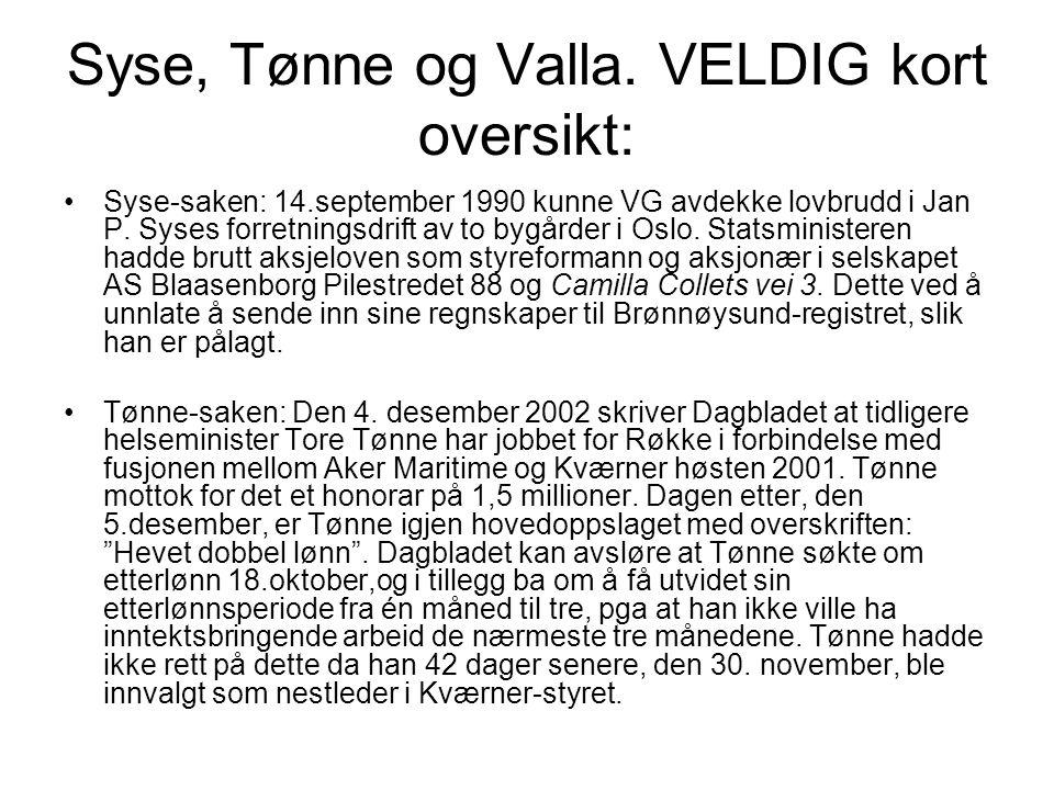 Syse, Tønne og Valla. VELDIG kort oversikt: