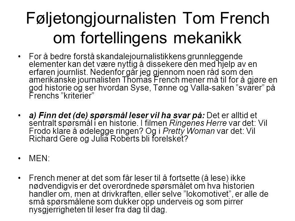 Føljetongjournalisten Tom French om fortellingens mekanikk