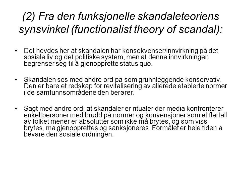 (2) Fra den funksjonelle skandaleteoriens synsvinkel (functionalist theory of scandal):