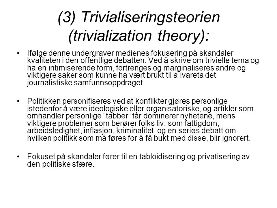 (3) Trivialiseringsteorien (trivialization theory):
