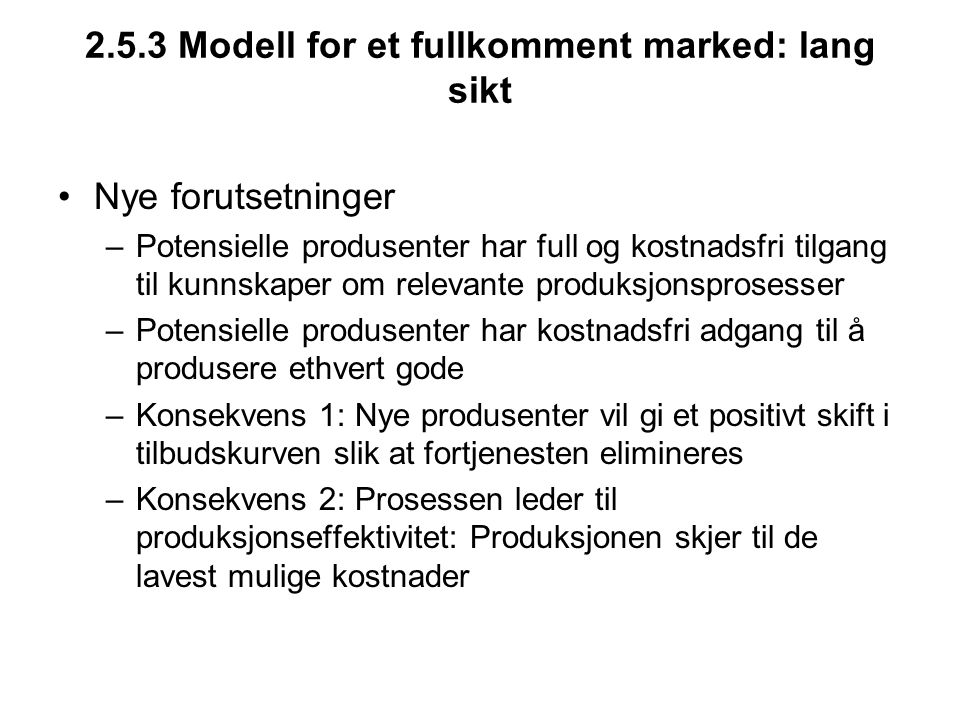 2.5.3 Modell for et fullkomment marked: lang sikt