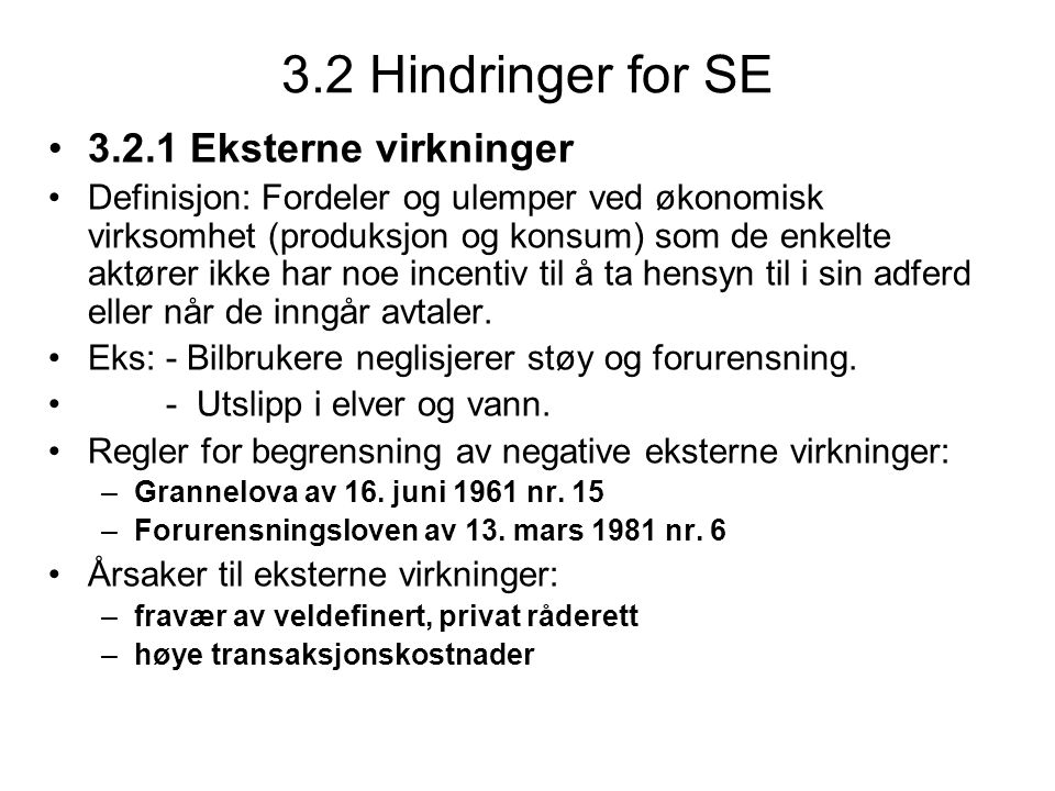 3.2 Hindringer for SE 3.2.1 Eksterne virkninger