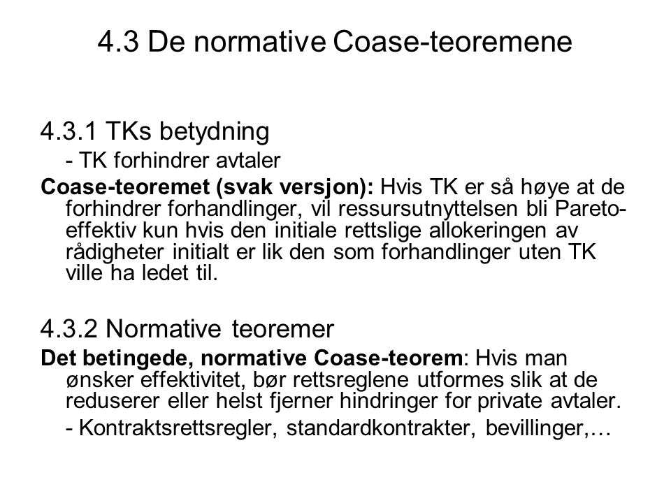 4.3 De normative Coase-teoremene