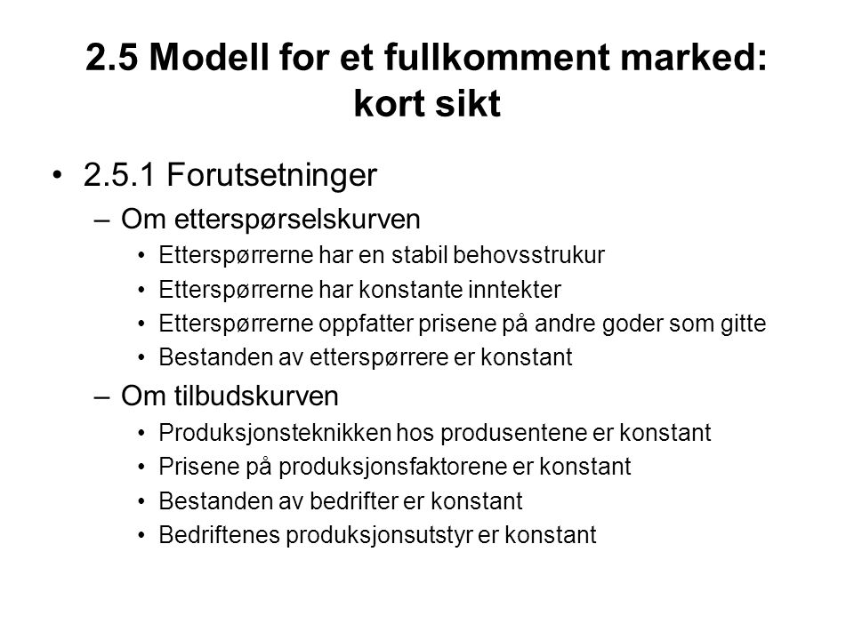 2.5 Modell for et fullkomment marked: kort sikt