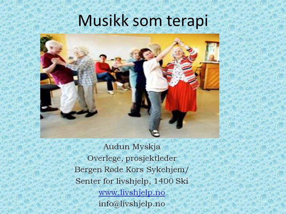 Musikk som terapi Audun Myskja Overlege, prosjektleder