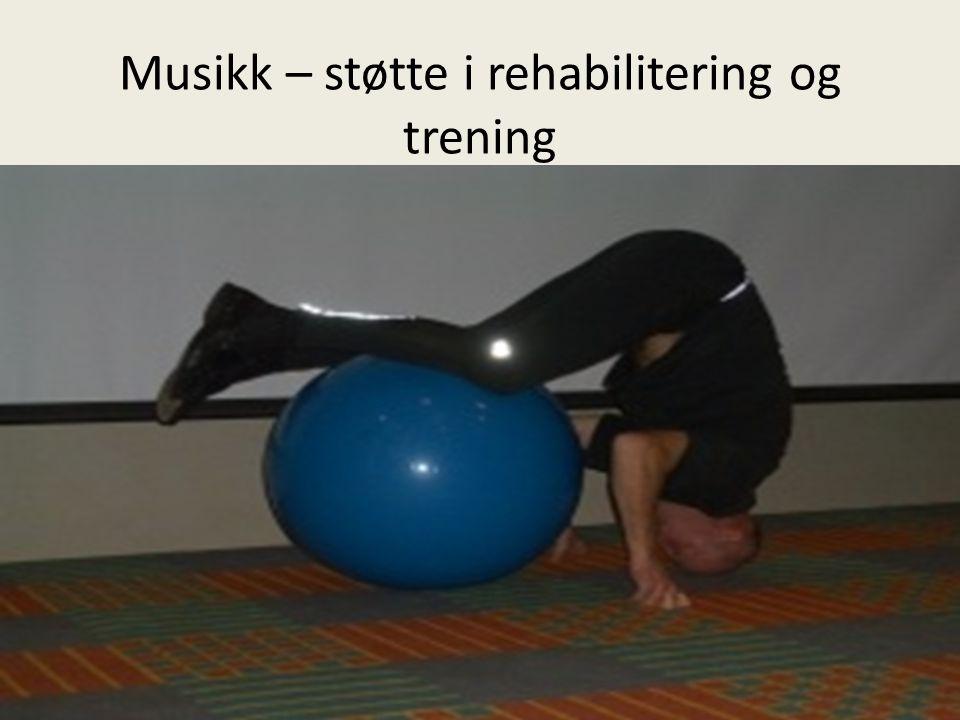 Musikk – støtte i rehabilitering og trening
