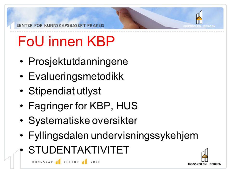 FoU innen KBP Prosjektutdanningene Evalueringsmetodikk