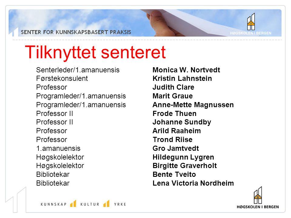 Tilknyttet senteret Senterleder/1.amanuensis Monica W. Nortvedt